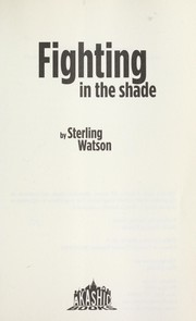 Cover of: Fighting in the shade | Sterling Watson