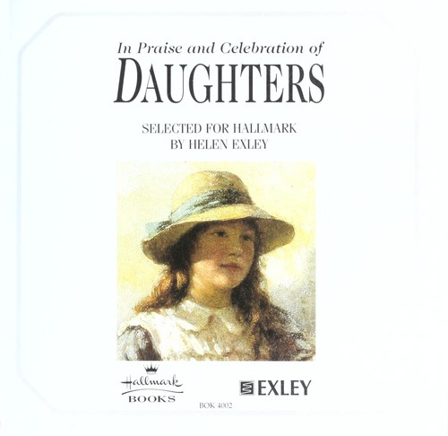 In praise and celebration of daughters by Helen Exley