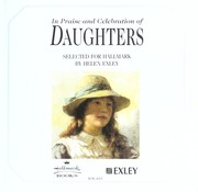 Cover of: In praise and celebration of daughters | Helen Exley