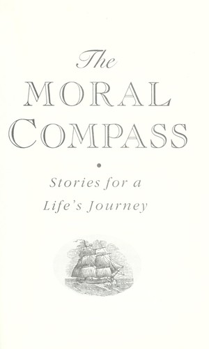 The moral compass : stories for a life's journey by William J. Bennett