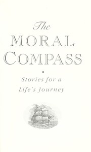 Cover of: The moral compass : stories for a life's journey | William J. Bennett