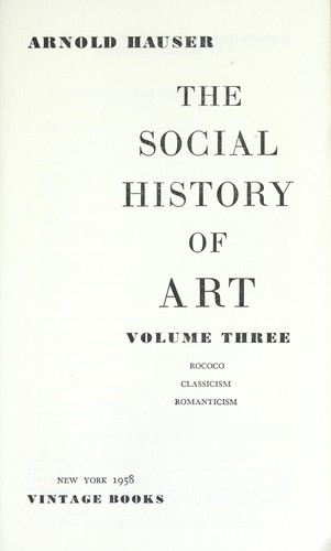 The social history of art by Hauser, Arnold