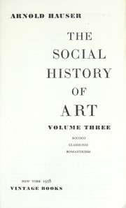 Cover of: The social history of art | Hauser, Arnold