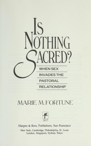 Is nothing sacred? by Marie M. Fortune