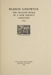 Cover of: The ground-work of a new perfect language, 1652. | Francis Lodowyck