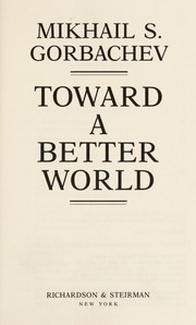 Cover of: Toward a Better World | Mikhail Sergeevich Gorbachev