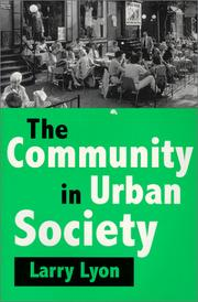 The community in urban society by Larry Lyon