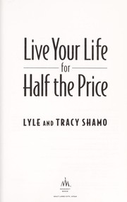 Cover of: Live your life for half the price | Lyle Shamo