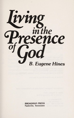 Living in the presence of God by B. Eugene Hines