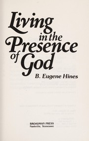 Cover of: Living in the presence of God | B. Eugene Hines