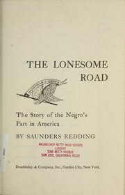 Cover of: The lonesome road; the story of the Negro's part in America | Redding, J. Saunders (Jay Saunders), 1906-1988