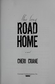 Cover of: The long road home | Cheri J. Crane