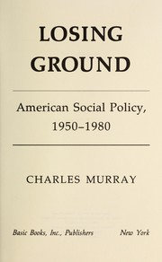 Cover of: Losing ground : American social policy, 1950-1980