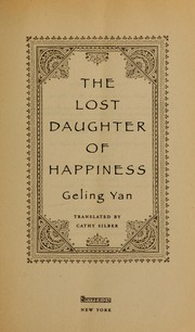 Cover of: The lost daughter of happiness | Geling Yan