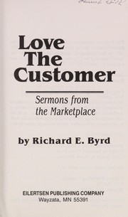 Cover of: Love the customer: Sermons from the marketplace