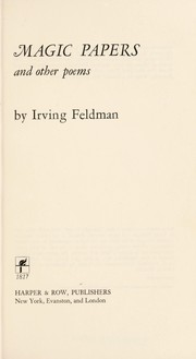 Cover of: Magic papers | Irving Feldman