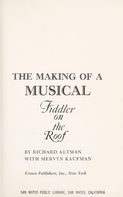 Cover of: The making of a musical | Richard Altman