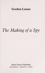 Cover of: The making of a spy | Gordon Lunan