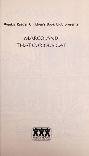 Marco and that curious cat by John T. Foster