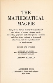 Cover of: The Mathematical magpie | assembled and edited, with a foreword, introduction and commentaries by Clifton Fadiman.
