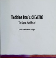 Medicine Bows Cheyenne (The Long, Hard Road)