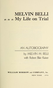 Cover of: Melvin Belli : my life on trial : an autobiography | Belli, Melvin M., 1907-