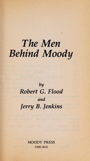 Cover of: The men behind Moody | Robert G. Flood