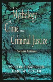 an analysis of the mythology of crime and criminal justice by kappeler blumberg and potter Free essay: the book the mythology of crime and criminal justice by kappeler, blumberg, and potter breaks down the essentials and gives the reader ideas on mythology of crime and criminal justice (paperback) (victor e.