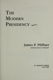 Cover of: The modern presidency | James P. Pfiffner