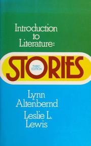 Cover of: Introduction to literature, stories | edited, with a Handbook for the study of fiction, by Lynn Altenbernd, Leslie L. Lewis.