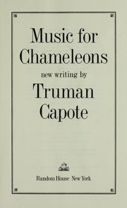 Cover of: Music for chameleons : new writing | Truman Capote