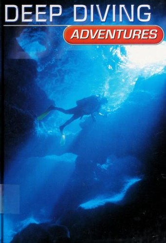 Deep Diving Adventures (Dangerous Adventures) by