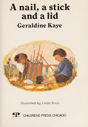 Cover of: A nail, a stick, and a lid | Geraldine Kaye