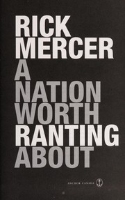 Cover of: A nation worth ranting about | Mercer, Rick