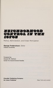 Cover of: Neighborhood control in the 1970's: politics, administration, and citizen participation