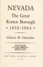 Cover of: Nevada, the great rotten borough, 1859-1964 | Gilman Marston Ostrander