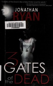 Cover of: 3 gates of the dead | Jonathan Ryan