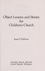 Cover of: Object Lessons and Stories for the Children's Church