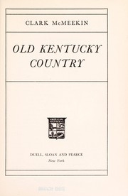 Cover of: Old Kentucky country. | Clark McMeekin