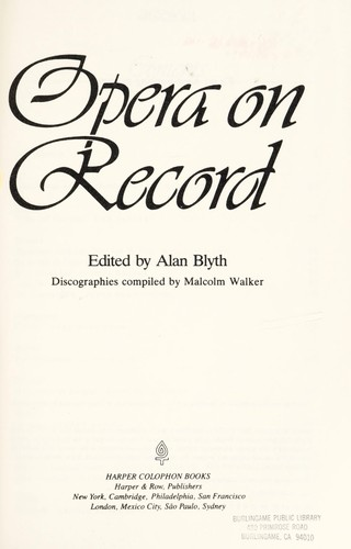 Opera on record by edited by Alan Blyth ; discographies compiled by Malcolm Walker.