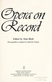 Cover of: Opera on record | edited by Alan Blyth ; discographies compiled by Malcolm Walker.