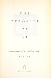 Cover of: The opposite of fate : memories of a writing life
