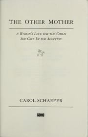 Cover of: The other mother : a woman's love for the child she gave up for adoption | Schaefer, Carol, 1946-