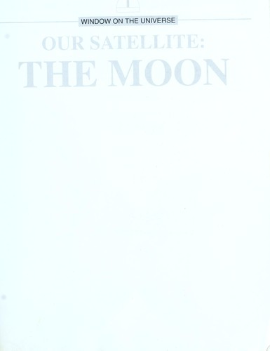 Our satellite--the moon by Robert Estalella