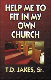 Cover of: Help Me to Fit in My Own Church | T. D. Jakes
