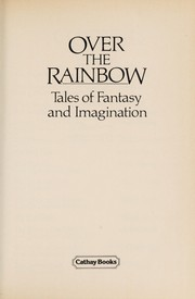 Cover of: Over The Rainbow, Tales of Fantasy and Imagination | Cathay Books