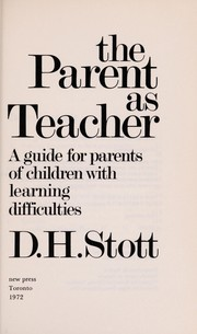 Cover of: The parent as teacher | D. H. Stott