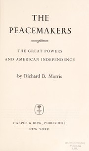 Cover of: The peacemakers: the great powers and American independence
