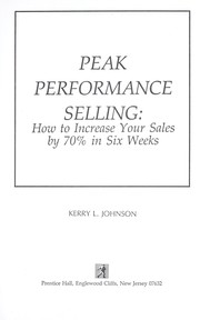 Cover of: Peak performance selling : how to increase your sales by 70% in six weeks | Johnson, Kerry L