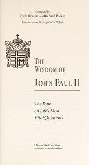 Cover of: The wisdom of John Paul II: the Pope on life's most vital questions